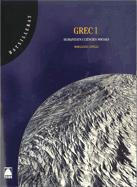 GREC 1 BATXILLERAT (N.E.)