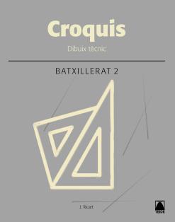 CROQUIS DIBUIX TECNIC 2 BATXILLERAT (2017)