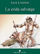 LA CRIDA SALVATGE (CAT)(B.T)