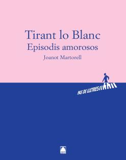 TIRANT LO BLANC: EPISODIS AMOROSOS - BATX.