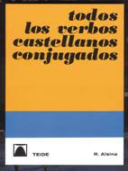TODOS LOS VERBOS CASTELLANOS CONJUGADOS