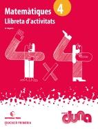 LLIBRETA D'ACTIVITATS MATEMATIQUES 4 DUNA(CAT)