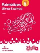 LLIBRETA D'ACTIVITATS MATEMATIQUES 6 DUNA(CAT)