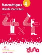 LLIBRETA D'ACTIVITATS MATEMATIQUES 4 DUNA(VAL)
