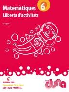 LLIBRETA D'ACTIVITATS MATEMATIQUES 6 DUNA(VAL)