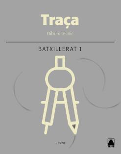 TRAÇA DIBUIX TECNIC 1 BATXILLERAT (2016)