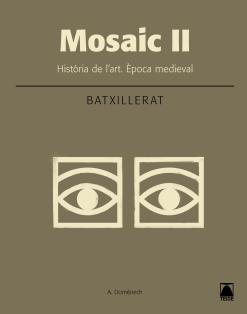 MOSAIC II HISTORIA DE L'ART 2 BATXILLERAT (2016)