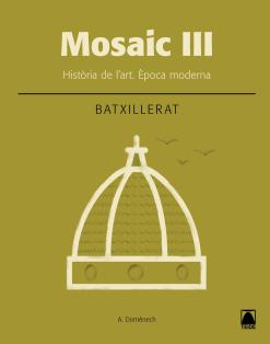 MOSAIC III HISTORIA DE L'ART 2 BATXILLERAT (2016)
