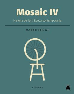 MOSAIC IV HISTORIA DE L'ART 2 BATXILLERAT (2016)