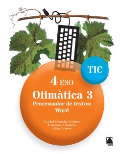 Quaderns TIC. Ofimàtica 3 - 4ESO. Ed2017
