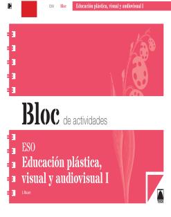 BLOC EDUCACION PLASTICA Y VISUAL I ESO (2015)