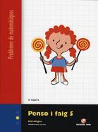PENSO I FAIG 5 Q. PROBLEMES