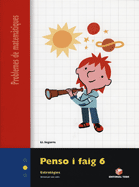 PENSO I FAIG 6 Q. PROBLEMES