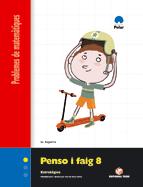 PENSO I FAIG 8 Q. PROBLEMES