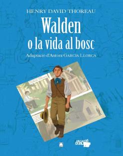 WALDEN O LA VIDA AL BOSC (ADAPTACIO COMICS)