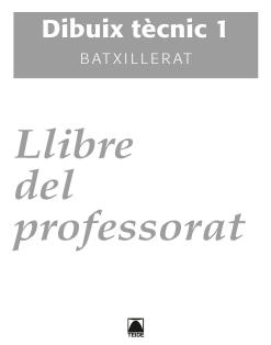 G.D. DIBUIX TECNIC 1 BATXILLERAT