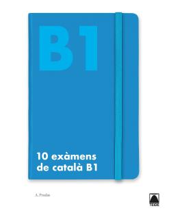 10 EXAMENS DE NIVELL ELEMENTAL B1 CATALA (2019)